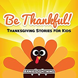 Be Thankful! Thanksgiving Stories for Kids and Thanksgiving Jokes