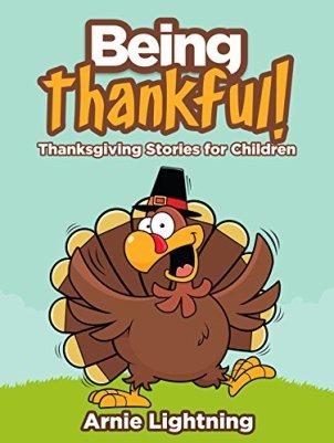 Being Thankful Thanksgiving Stories for Children