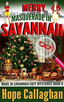 Merry Masquerade in Savannah A Made in Savannah Cozy Mystery (Made in Savannah Cozy Mysteries Series Book 8