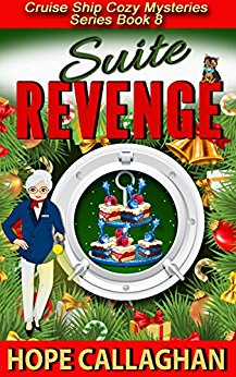 Suite Revenge A Cruise Ship Cozy Mystery (Cruise Ship Christian Cozy Mysteries Series Book 8)