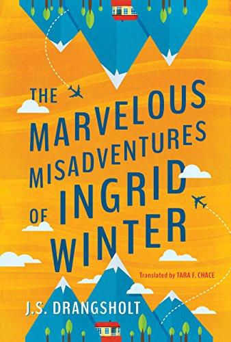 The Marvelous Misadventures of Ingrid Winter (The Ingrid Winter Misadventure Series)