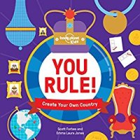 You Rule!: A Practical Guide to Creating Your Own Kingdom by  Scott Forbes & Emma Laura Jones