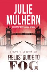 Fields' Guide to Fog (The Poppy Fields Adventures Book 4)