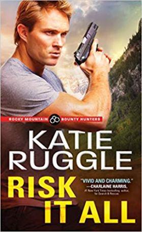 Risk It All (Rocky Mountain Bounty Hunters)
