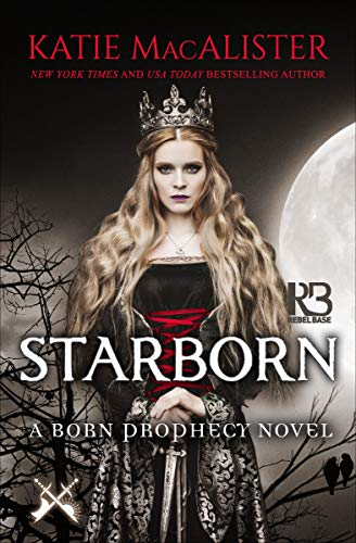 Starborn (The Born Prophecy Novels Book 2)