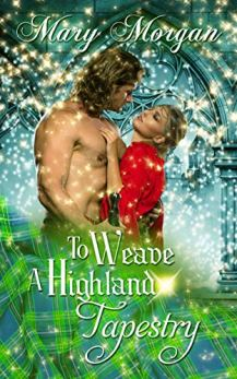 To Weave A Highland Tapestry (A Tale from the Order of the Dragon Knights)